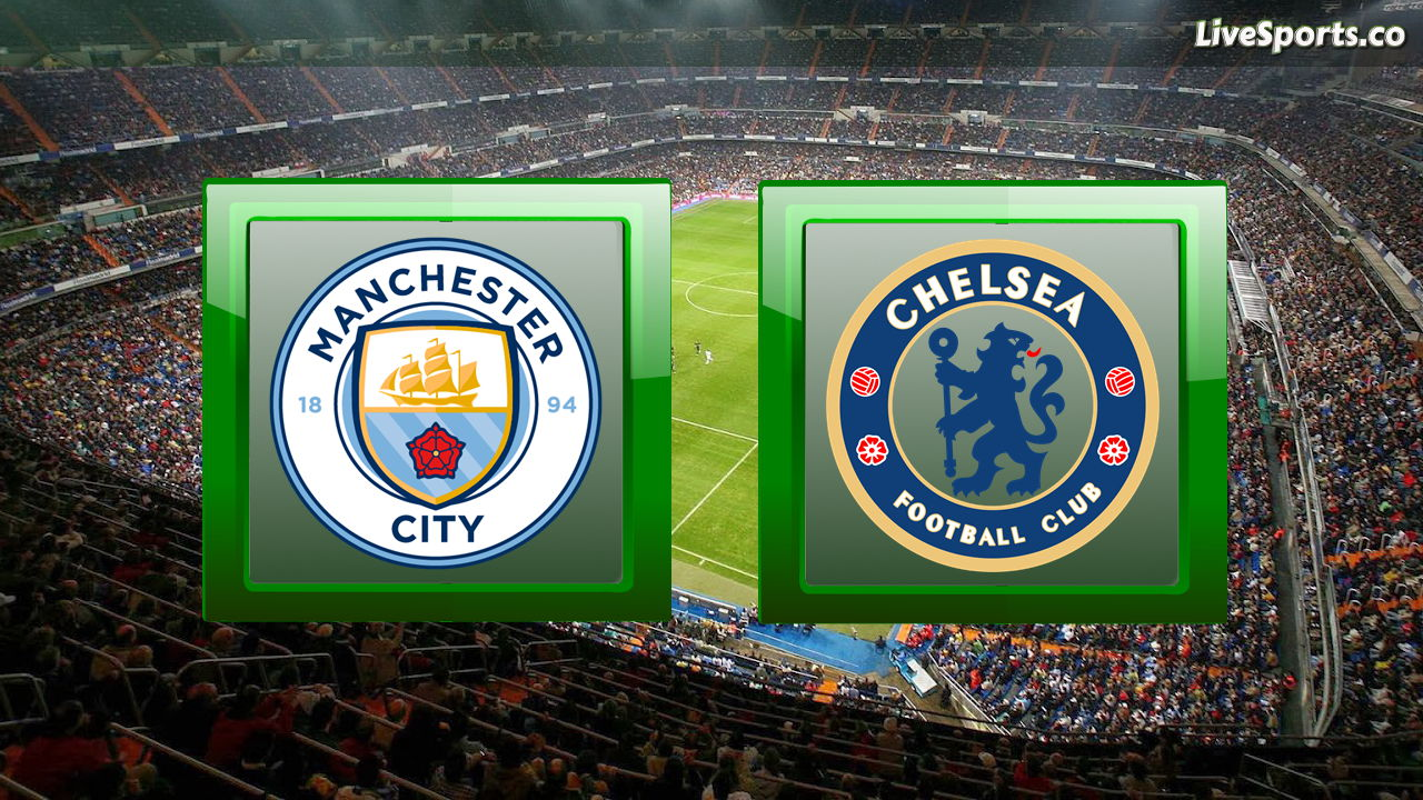 Manchester City Chelsea live