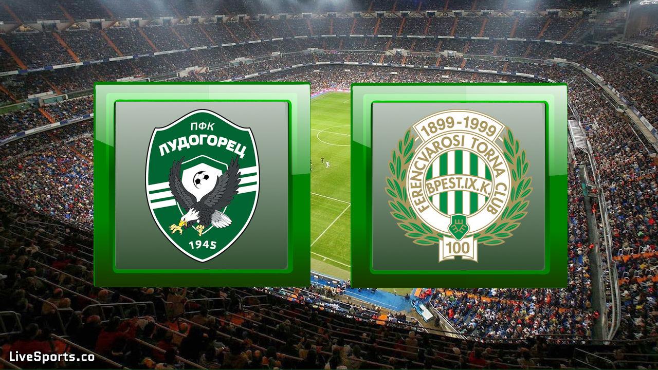 Ludogorez Rasgrad vs Ferencváros Budapest